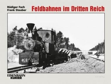 EK-Verlag 736 Feldbahnen im Dritten Reich